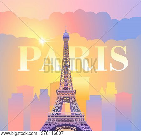 Eiffel Tower In Paris. Evening Paris. Sunny Sunset In France Against The Backdrop Of The City. Vecto