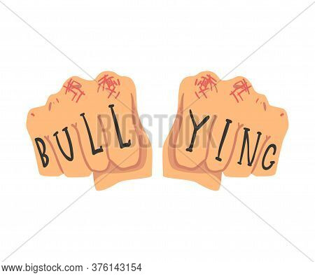Bullying Inscription On Male Fist, Abuse, Harassment, Teenager Problem Vector Illustration