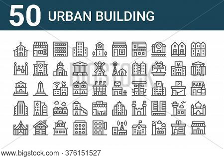 Set Of 50 Urban Building Icons. Outline Thin Line Icons Such As Store, Circus, Office Building, Hous