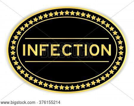 Black And Gold Color Sticker With Word Infection On Whitebackground