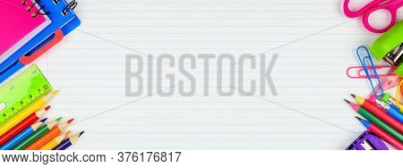 School Supplies Double Side Border. Top View On A White Lined Paper Banner Background With Copy Spac