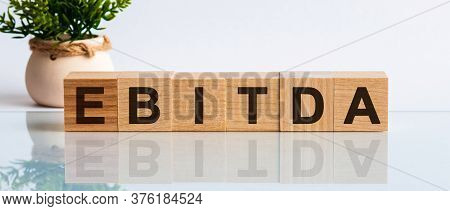 Alphabet Letter Block In Word Ebitda -abbreviation Of Earnings Before Interest, Taxes, Depreciation