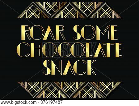 Art Deco Roar Some Chocolate Snack Text. Decorative Greeting Card, Sign With Vintage Letters.