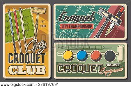 Croquet Sport Items Balls, Sticks And Field, Vector Retro Posters. Croquet Club Tournament And Champ