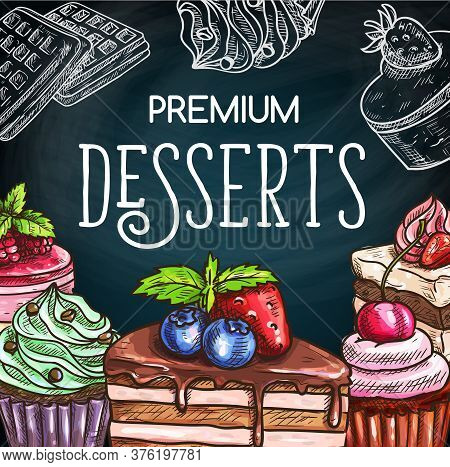 Cakes And Cheesecakes, Chalkboard Sketch Sweets And Bakery Pastry Desserts, Vector. Hand Drawn Patis