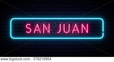 San Juan Neon Sign. Bright Light Signboard. Vector Banner.