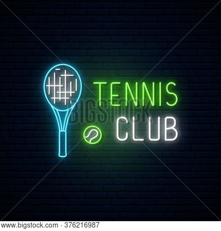 Neon Tennis Club Sign. Glowing Neon Ball And Racket Icons For Playing Tennis. Bright Light Signboard