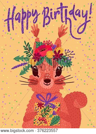 Colorful Happy Birthday Card With Cute Squirrel, Flower Wreath And Gift. Vector Illustration