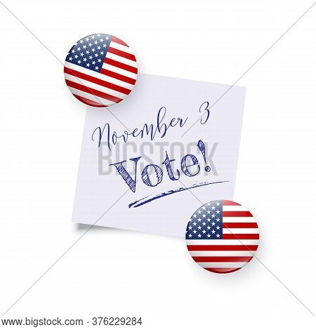 Realistic Round Magnets With Usa National Flag Hold Reminder With Text. November 3 Vote Day Date. Pr