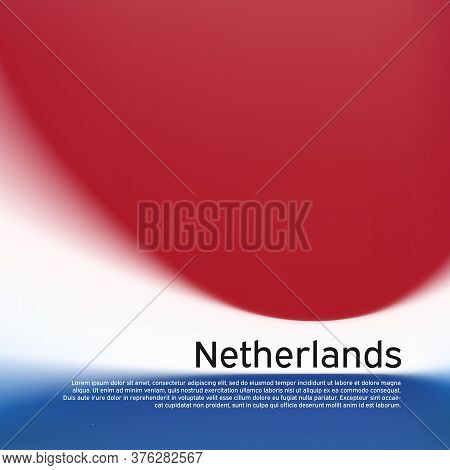 Blurred Pattern In The Colors Of The Dutch Flag. Netherlands Flag Background. National Poster, Banne