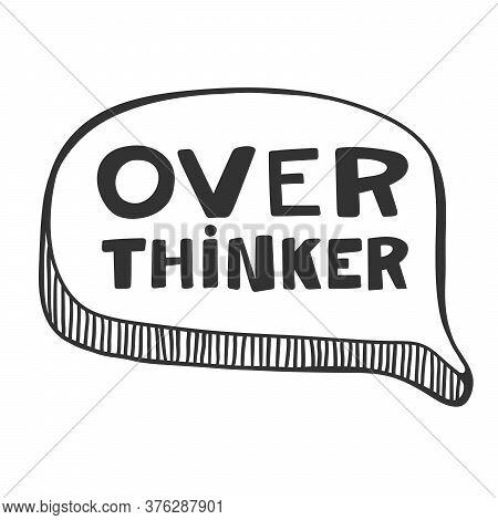 Over Thinker. Sticker For Social Media Content. Vector Hand Drawn Illustration Design.