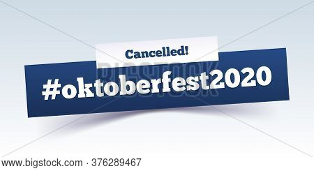 Oktoberfest 2020 Cannot Take Place. Hashtag.