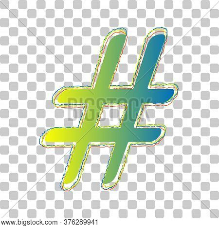Hashtag Sign Illustration. Blue To Green Gradient Icon With Four Roughen Contours On Stylish Transpa