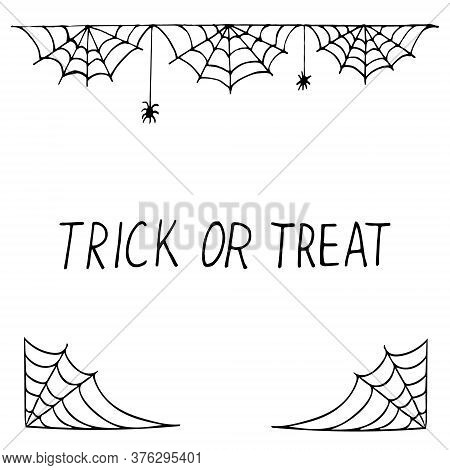 Spider Web Frame Border And Spiders And Lettering Trick Or Treat Hand Drawn In Doodle Style. Vector,