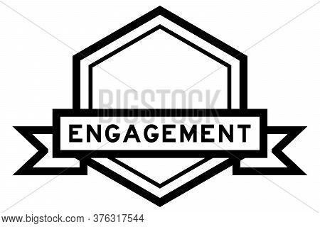 Hexagon Vintage Label Banner In Black Color With Word Engagement On White Background