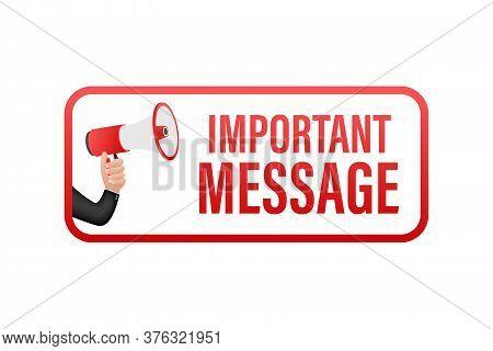 Hand Holding Megaphone With Important Message. Megaphone Banner. Web Design. Vector Stock Illustrati
