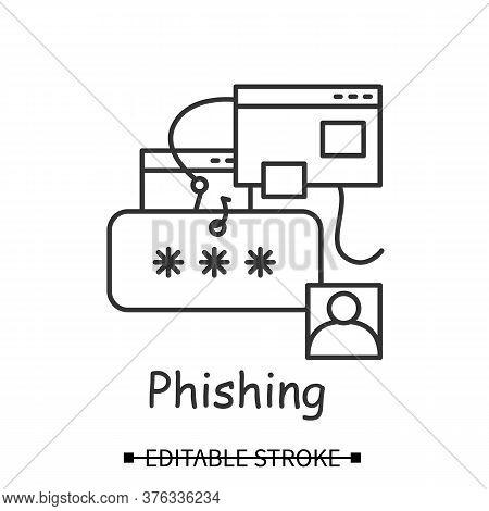 Phishing Icon. Password And User Account Stealing Hacker Attack Linear Pictogram. Concept Of Interne
