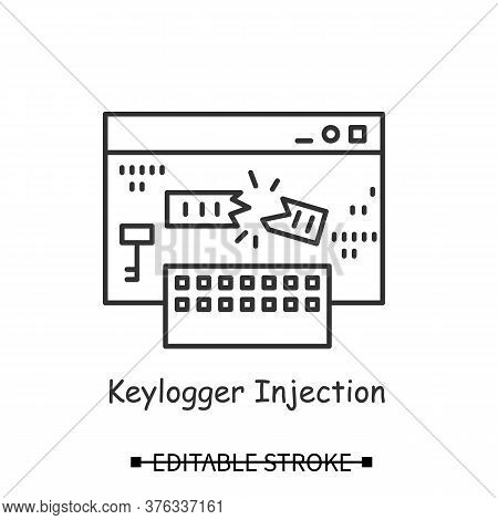 Keylogger Icon. Keyboard Input Logger Injection Linear Pictogram. Concept Of Safe Internet Browsing
