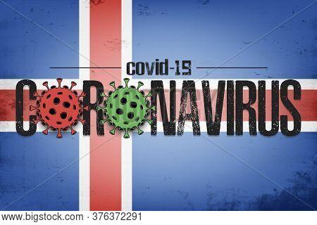 Flag Of Iceland With Coronavirus Covid-19. Virus Cells Coronavirus Bacteriums Against Background Of
