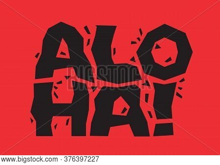 Aloha Broken Lettering Isolated On Red Background, Hawaiian Greeting Typography. Vector Illustration