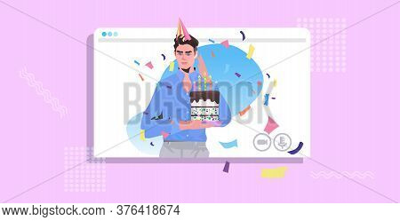 Attractive Man Celebrating Online Party Guy In Web Browser Window Holding Birthday Cake Celebration