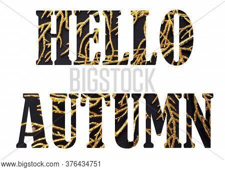 Hello Autumn, Black And Golden Text On The White Background. Seasonal Banner On White Background