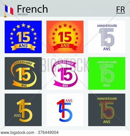 French Set Of Number Fifteen Years (15 Years) Celebration Design. Anniversary Vector Number Template