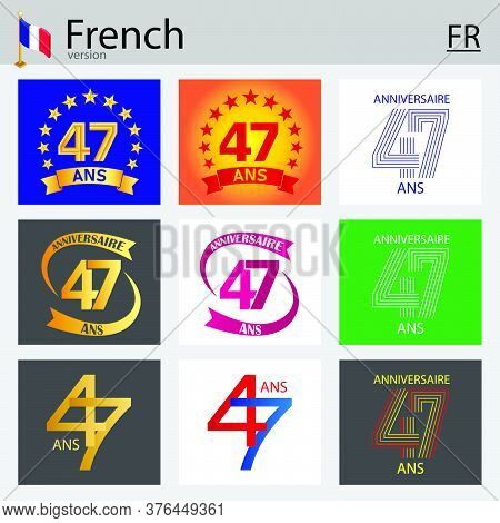 French Set Of Number Forty-seven Years (47 Years) Celebration Design. Anniversary Vector Number Temp