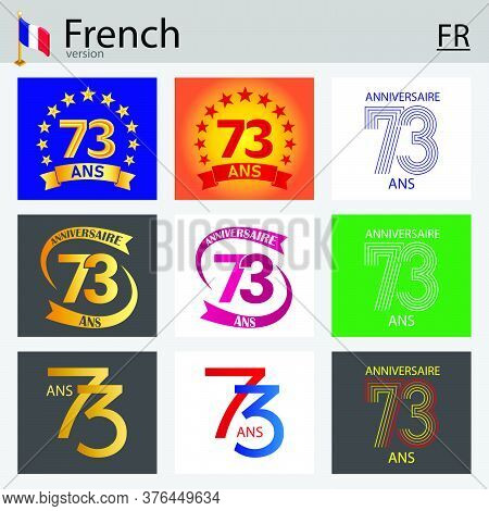 French Set Of Number Seventy-three Years (73 Years) Celebration Design. Anniversary Vector Number Te