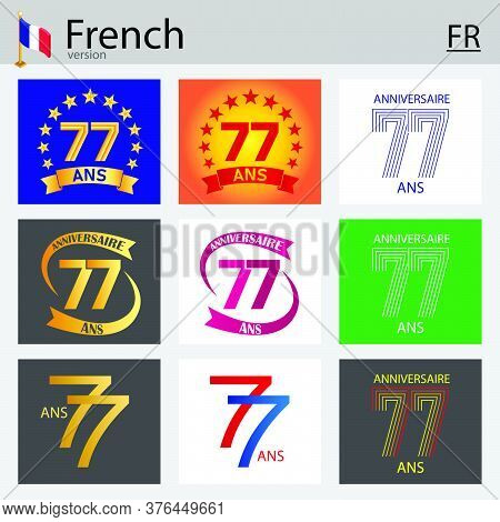 French Set Of Number Seventy-seven Years (77 Years) Celebration Design. Anniversary Vector Number Te