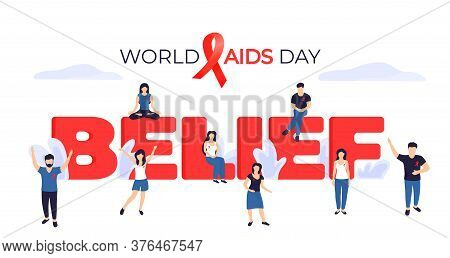 World Aids Day Banner. Tiny People With Red Ribbons Near The Huge Inscription Belief