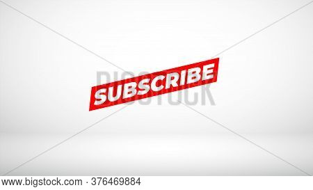 Subscribe Now, Red Button Subscribe To Channel, Blog. Social Media.