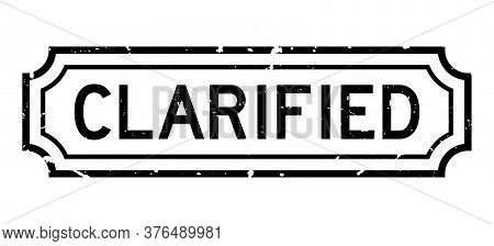 Grunge Black Clarified Word Rubber Seal Stamp On White Background