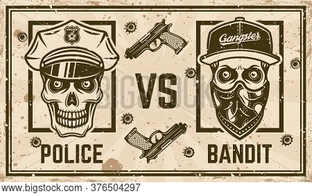 Police Versus Bandit Vector Confrontation Horizontal Poster In Vintage Style With Policeman Skull An