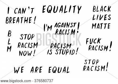 Set Of Vector Lettering Handwritten On Theme Of Antiracism, Protesting Against Racial Inequality And