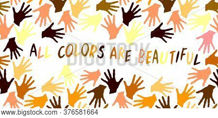 All Colors Are Beautiful-vector Inscription Is Written In Handwriting In A Frame Of Palm Prints. Sym