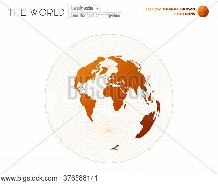 Polygonal Map Of The World. Azimuthal Equidistant Projection Of The World. Yellow Orange Brown Color