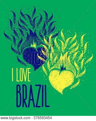 I Love Brazil. Two Hearts Of The Color Of The Flag Of Brazil With Handmade Lettering. Independence.