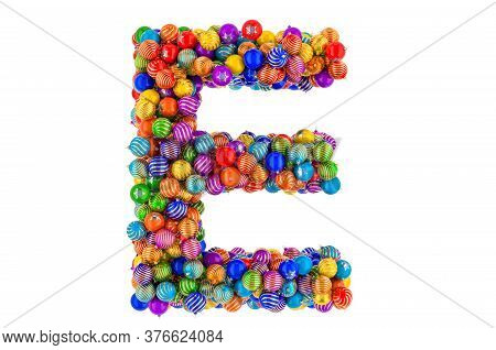 Letter E From Colored Christmas Balls. Xmas Balls Font, 3d Rendering Isolated On White Background