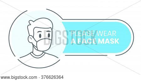 Please Wear A Face Mask Sign. Outline Style Of Man Wearing Face Mask To Prevent The Spread Of Virus