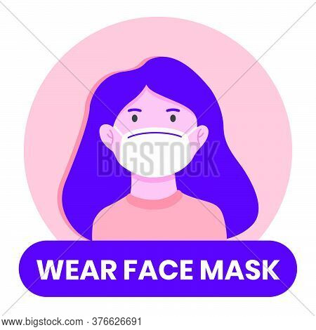 Wear Face Mask Information Sign. Flat Style Woman Wearing Face Mask Vector Illustration