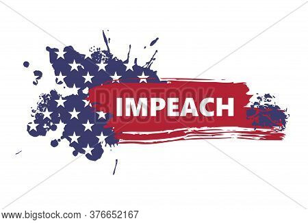 Banner In The Form Of An Abstract American Flag With The Inscription Impeachment