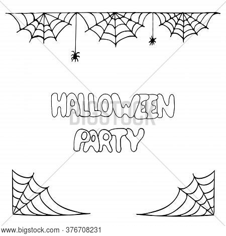 Spider Web Frame Border And Spiders And Lettering Halloween Party Hand Drawn In Doodle Style. Vector