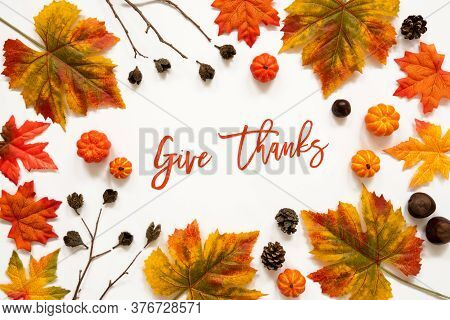 Bright Colorful Autumn Leaf Decoration, English Text Give Thanks