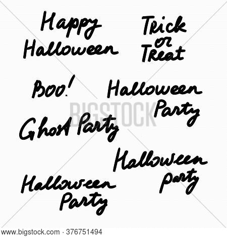 Hand Drawn Black Lettering Phrases Happy Halloween Ghost Party Boo Trick Or Treat Halloween Party Fo