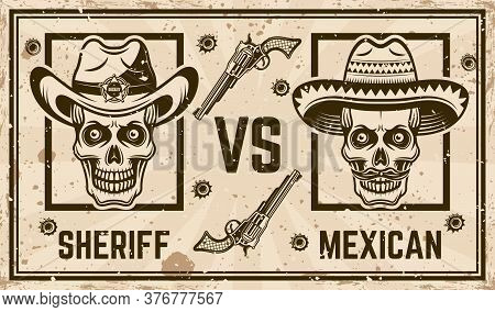 Sheriff Versus Mexican Bandit Vector Confrontation Horizontal Poster In Vintage Style. Grunge Textur