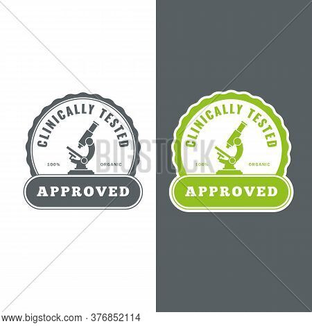 Clinically Tested Label. Approved Badge, Laboratory Analysis Sign. Organic Quality Assurance. Micros