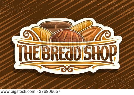 Vector Logo For Bread Shop, Cut Paper Label With Illustration Of Heap Bread Loaves, Decorative Desig