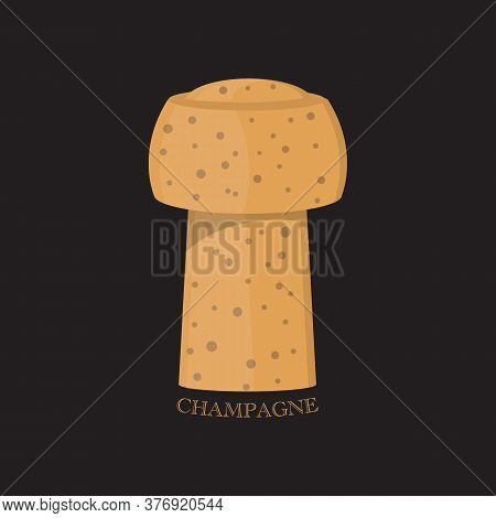 Champagne Cork Isolated On Black Background, With The Word Champagne. Eps10 Vector Format