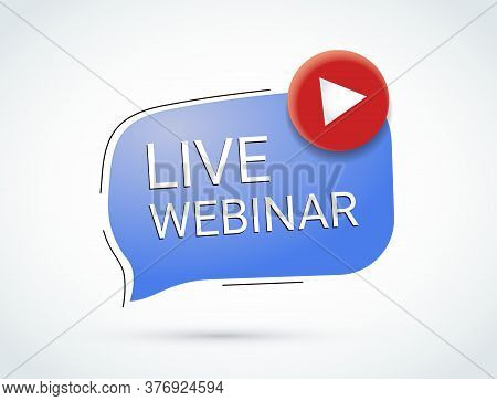 Live Webinar Button, Icon, Emblem Label Vector Illustration. Popup Advertising Banner. Study Online.
